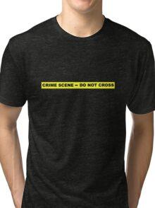 Crime Scene - Do Not Cross Tri-blend T-Shirt