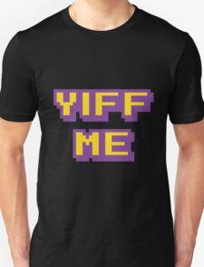 YIFF ME Unisex T-Shirt