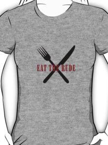 Eat The Rude (Black) T-Shirt