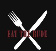 Eat The Rude (White) by FandomsFriend