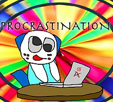 Procrastination! by David Lin
