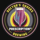 Doctor's Orders Prescription 12 by Doctor's Orders Brewing