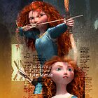 """I am Brave"" Princess Merida  by Kelsi Nicholson"
