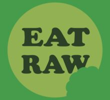 Eat Raw by johnpicha