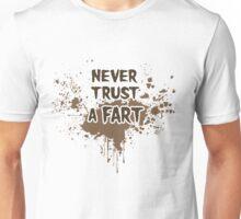 Never Trust a Fart Unisex T-Shirt