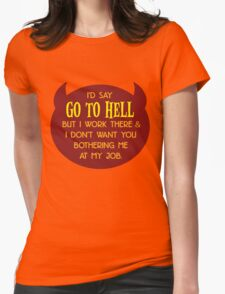 I Work in Hell Womens Fitted T-Shirt