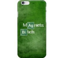 Magnets Bitch (Breaking Bad) iPhone Case/Skin