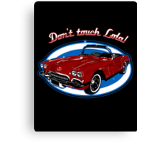 Don't Touch Lola Canvas Print