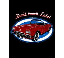 Don't Touch Lola Photographic Print
