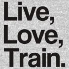 Train - Live, Love, Train by ILoveTrain