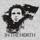 KING IN THE NORTH! by Elowrey