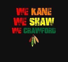 we kane We Shaw We Crawford Unisex T-Shirt