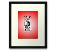 Lean Mean Fat Burning Sex Machine! Framed Print