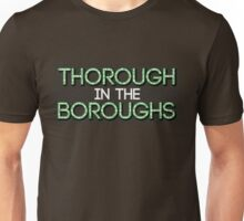 Thorough in the Boroughs Unisex T-Shirt