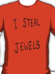 I Steal Jewels T-Shirt