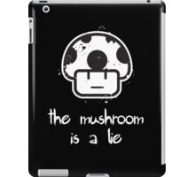 The Mushroom is a Lie! iPad Case/Skin