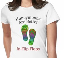 Honeymoons Are Better in Flip Flops Womens Fitted T-Shirt