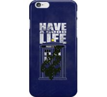 Have A Good Life iPhone Case/Skin