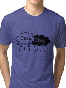 OkayOKAY Tri-blend T-Shirt