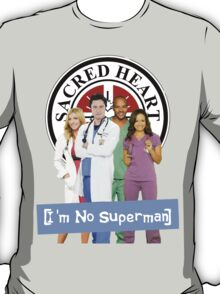 I'm no Superman - Scrubs T-Shirt