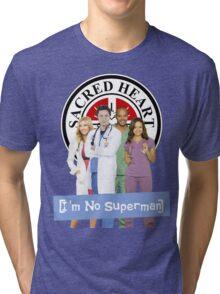 I'm no Superman - Scrubs Tri-blend T-Shirt