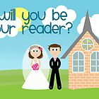 Will You Be Our Reader? by Emma Holmes