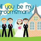 Will You Be My Groomsman? by Emma Holmes