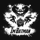 I'M BATMAN! by Punksthetic