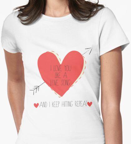 I Love You Like A Love Song Womens Fitted T-Shirt