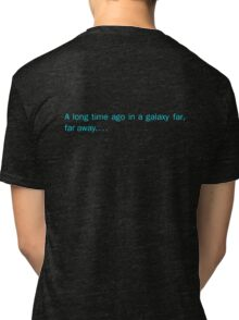 a long time ago in a galaxy far,far away.... (back) Tri-blend T-Shirt