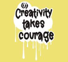 Creativity Takes Courage Black Text White BG Kids Tee