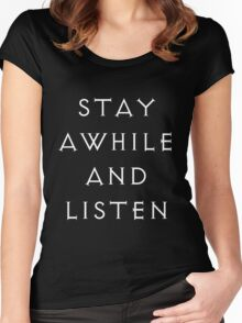 Stay awhile and listen. Women's Fitted Scoop T-Shirt