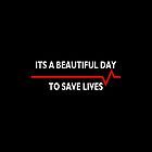 Its a beautiful day to save lives - for dark by pixelsgeek