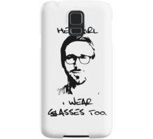 Hey Girl, I Wear Glasses Too. Samsung Galaxy Case/Skin