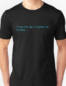 a long time ago in a galaxy far,far away....(front) T-Shirt