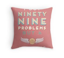 99 Problems But A ___ Ain't One (Hogwarts edition) Throw Pillow