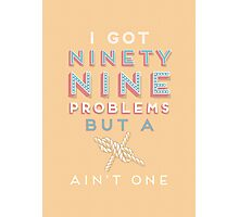 99 Problems But  A ___ Ain't One (Yachting edition) Photographic Print