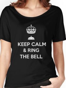 KEEP CALM & RINGTHE BELL Women's Relaxed Fit T-Shirt