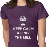 KEEP CALM & RINGTHE BELL Womens Fitted T-Shirt