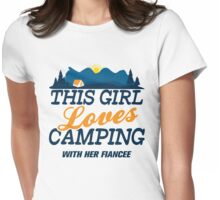 This Girl Loves Camping With Her Fiancee Womens Fitted T-Shirt