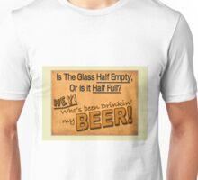 Is The Glass Half Empty... Unisex T-Shirt