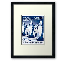 Aerospace Engineering - It is Rocket Science! Framed Print