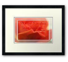 What Time I Am Afraid I Will Trust In Thee Framed Print