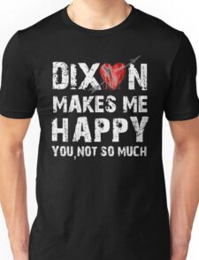 Dixon Makes Me Happy Unisex T-Shirt