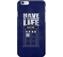 Have A Good Life (no ivy) iPhone Case/Skin