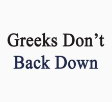 Greeks Don't Back Down  by supernova23