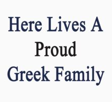 Here Lives A Proud Greek Family  by supernova23