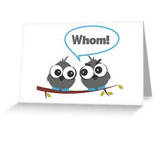 Whom Greeting Card