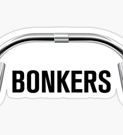 Bonkers 'Bars for T-shirts! Sticker