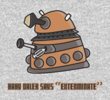 Baby Dalek says Exterminate One Piece - Long Sleeve